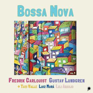 """Gustav Lundgren Fredrik Carlquist """"Bossa Nova vol.1"""""""