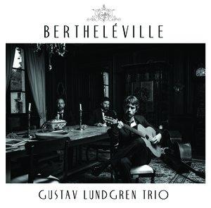 """Gustav Lundgren Trio """"Bertheléville"""" LP"""